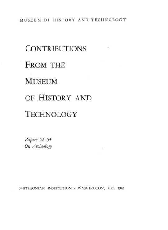 Contributions From the Museum of History and Technology Papers 52-54 on Archeology