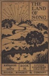 The Land of Song, Book III For upper grammar grades