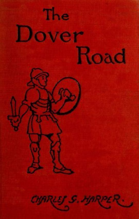 The Dover Road Annals of an Ancient Turnpike