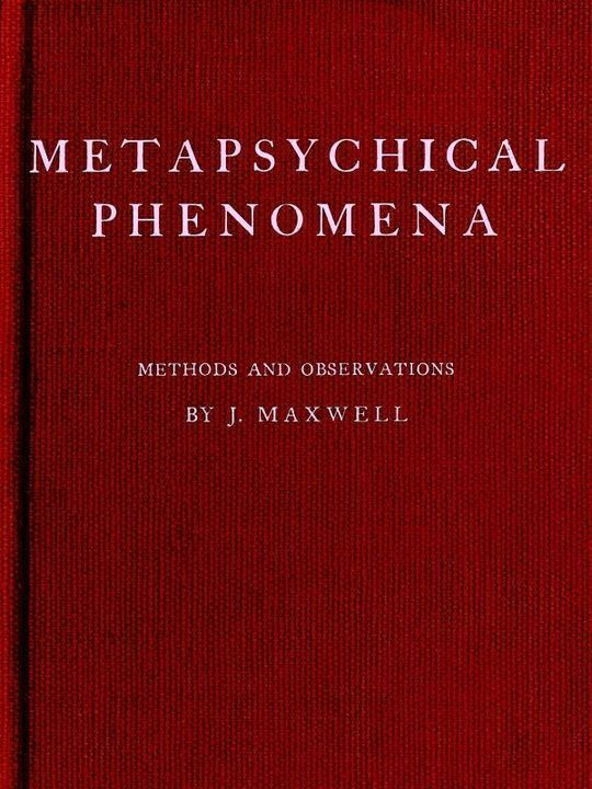 Metapsychical Phenomena Methods and Observations