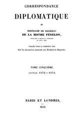 Correspondance diplomatique de Bertrand de Salignac de La Mothe Fénélon, Tome Cinquième Ambassadeur de France en Angleterre de 1568 à 1575