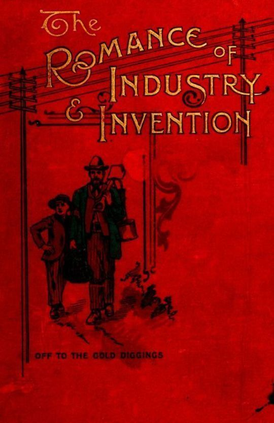 The Romance of Industry and Invention