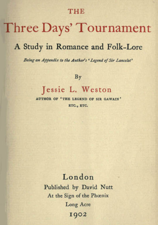 The Three Days' Tournament A Study in Romance and Folk-Lore. Being an Appendix to the Author's 'Legend of Sir Lancelot'