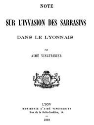 Note sur l'invasion des Sarrasins dans le Lyonnais