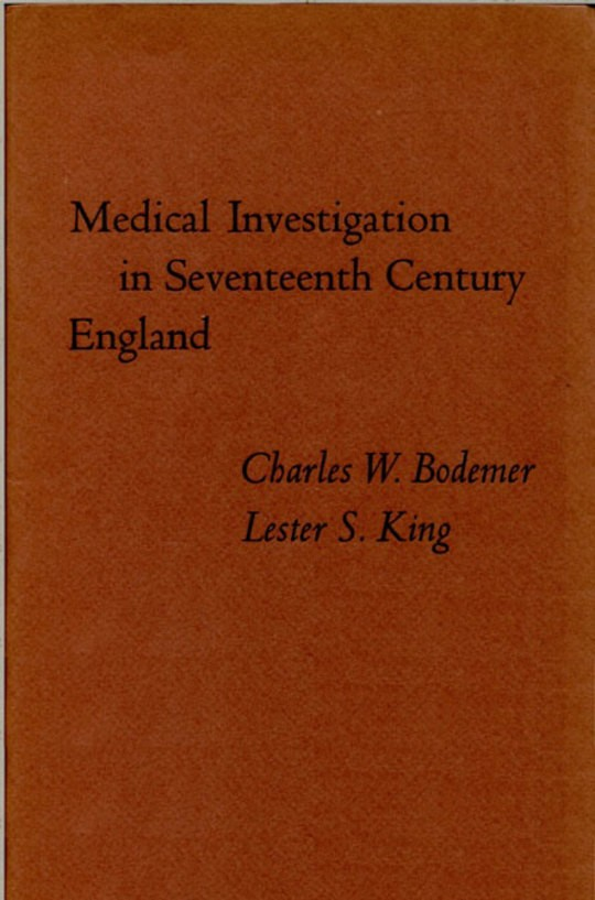 Medical Investigation in Seventeenth Century England Papers Read at a Clark Library Seminar, October 14, 1967