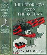 The Motor Boys Over the Ocean Or, A Marvelous Rescue in Mid-Air