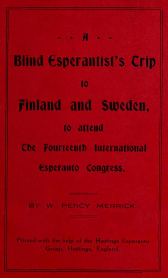 A Blind Esperantist's Trip to Finland and Sweden, to Attend the Fourteenth International Esperanto Congress