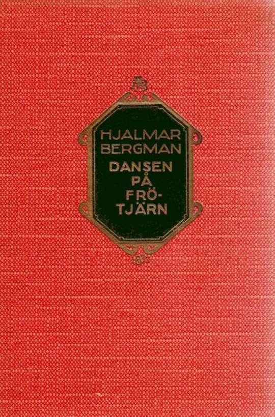 Dansen på Frötjärn Komedier i Bergslagen II