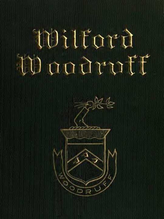 Wilford Woodruff History of his Life and Labors as Recorded in his Daily Journals