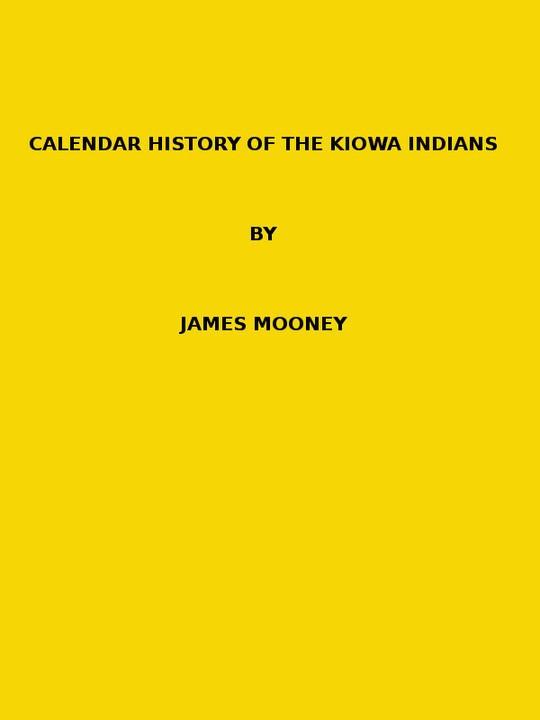 Calendar history of the Kiowa Indians. (1898 N 17 / 1895-1896 (pages 129-444))