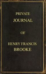 Private Journal of Henry Francis Brooke Late Brigadier-General Commanding 2nd Infantry Brigade Kandahar Field Force, Southern Afghanistan, from April 22nd to August 16th, 1880