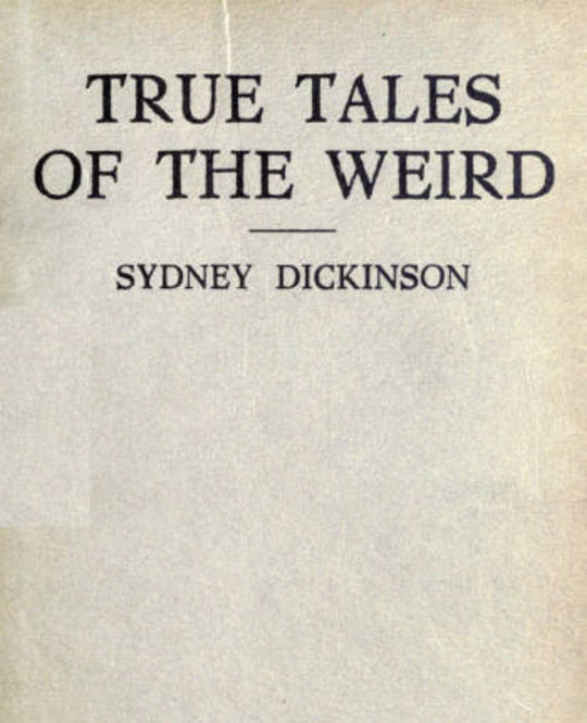 True Tales of the Weird a record of personal experiences of the supernatural