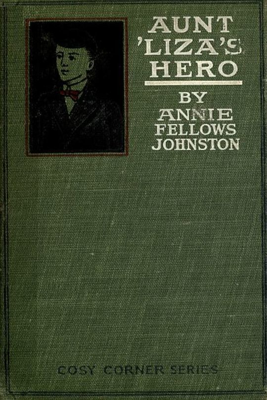 Aunt 'Liza's Hero and Other Stories