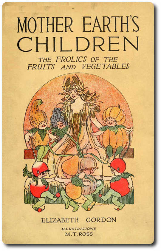 Mother Earth's Children The Frolics of the Fruits and Vegetables