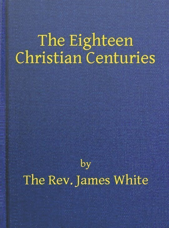 The Eighteen Christian Centuries