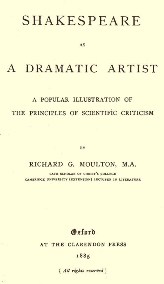 Shakespeare as a Dramatic Artist A Popular Illustration of the Principles of Scientific Criticism