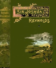 Sir Joshua Reynolds' Discourses Edited, with an Introduction, by Helen Zimmern