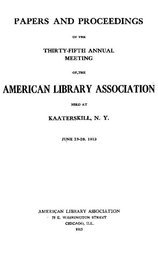 Papers and proceedings of the thirty-fifth general meeting of the American Library Association, 1913