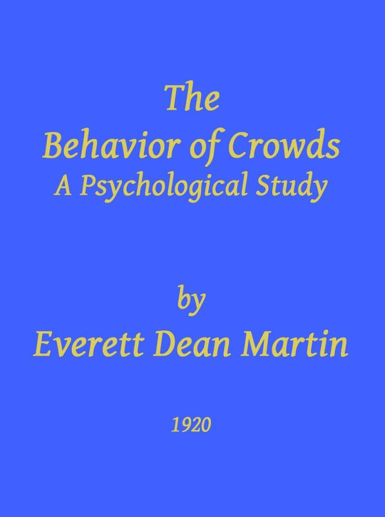 The Behavior of Crowds A Psychological Study