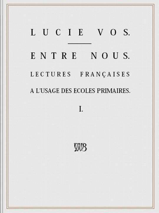 Entre Nous Lectures françaises à l'usage des écoles primaires - I