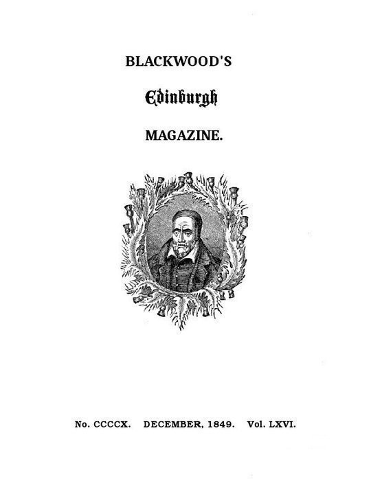 Blackwood's Edinburgh Magazine, Volume 66, No. 410, December 1849