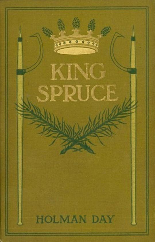 King Spruce, A Novel