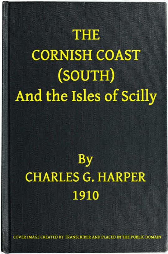 The Cornish Coast (South) And the Isles of Scilly