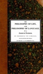 The philosophy of life, and philosophy of language, in a course of lectures