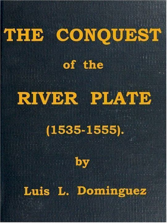 The Conquest of the River Plate (1535-1555)