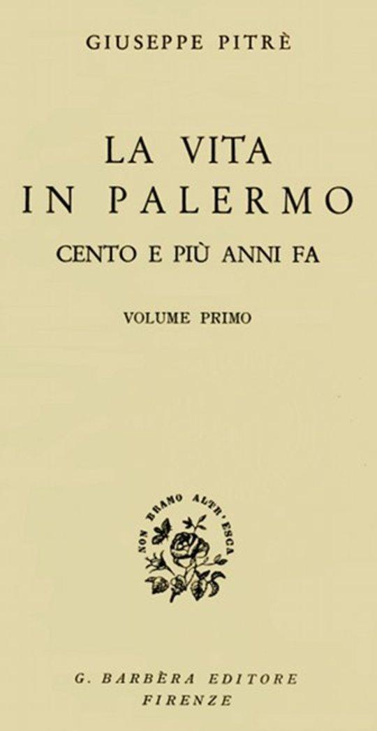 La vita in Palermo cento e più anni fa, Volume 1