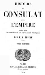 Histoire du Consulat et de l'Empire, (Vol. 08 / 20) faisant suite à l'Histoire de la Révolution Française