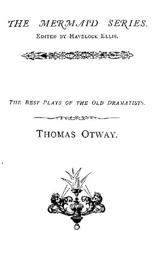 Thomas Otway The Best Plays of the Old Dramatists
