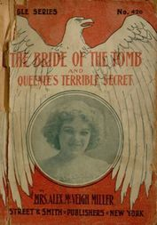 The Bride of the Tomb, and Queenie's Terrible Secret