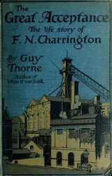 The Great Acceptance The Life Story of F. N. Charrington