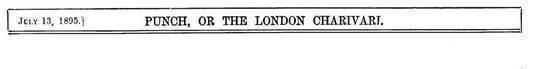 Punch, or the London Charivari, Vol. 109, July 13, 1895