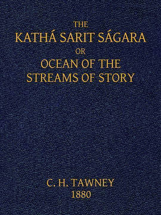 The Kathá Sarit Ságara or Ocean of the Streams of Story