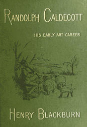 Randolph Caldecott A Personal Memoir of His Early Art Career
