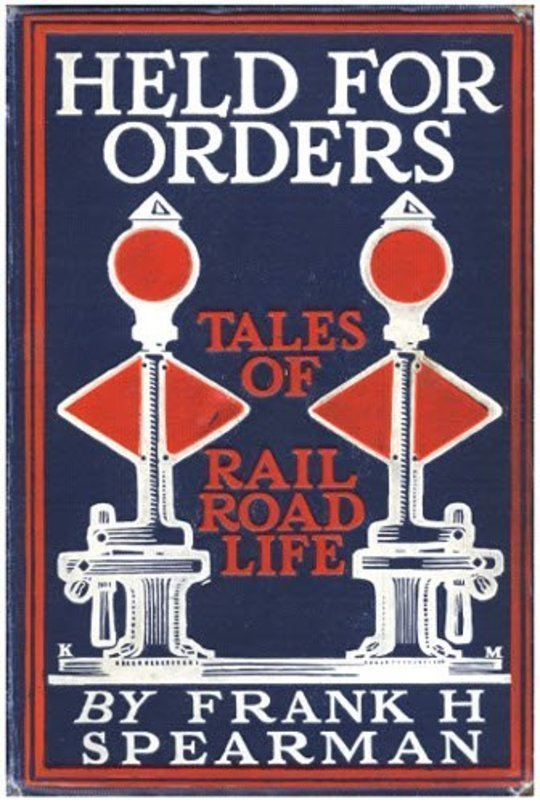 Held for Orders: Being Stories of Railroad Life