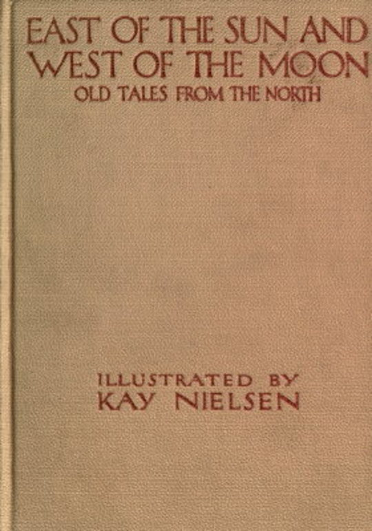 East of the Sun and West of the Moon: Old Tales from the North