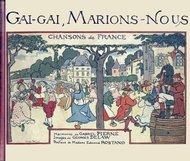 Gai, gai, marions-nous: Chansons de France