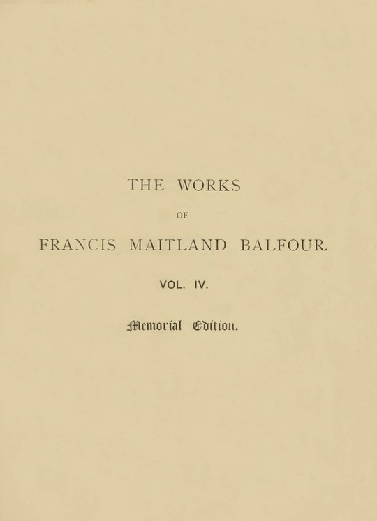 The Works of Francis Maitland Balfour, Volume IV (of 4)