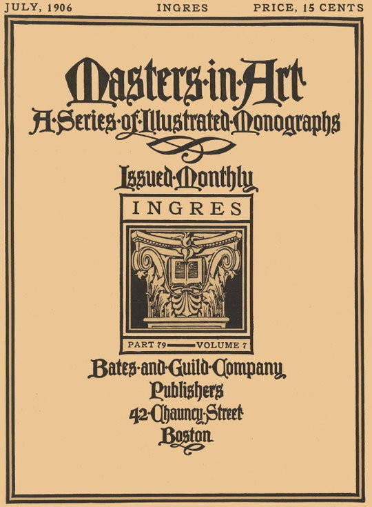 Masters in Art, Part 79, Volume 7, July, 1906: Ingres A Series of Illustrated Monographs