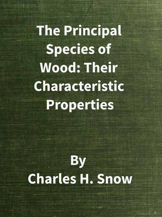 The Principal Species of Wood: Their Characteristic Properties First Edition