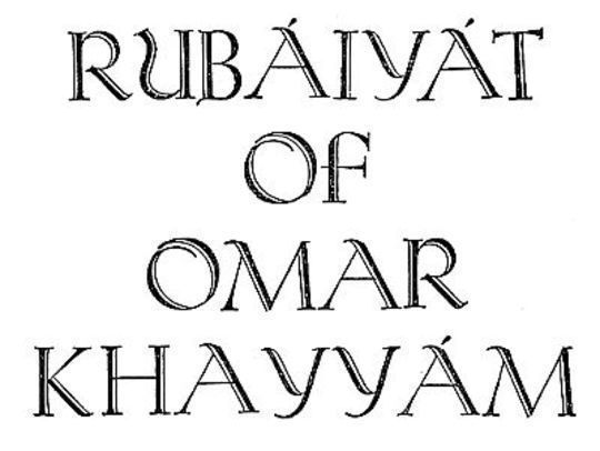 Rubáiyát of Omar Khayyam, Rendered into English Verse