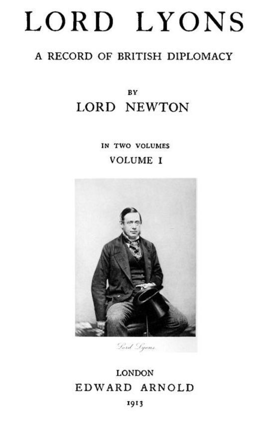 Lord Lyons: A Record of British Diplomacy, Vol. 1 of 2