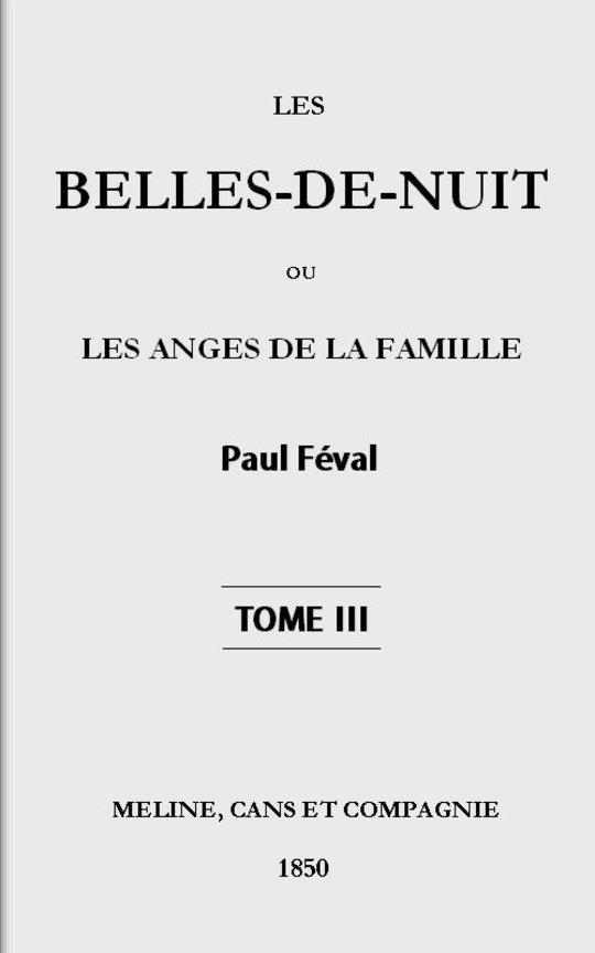 Les belles-de-nuit, tome III ou les anges de la famille