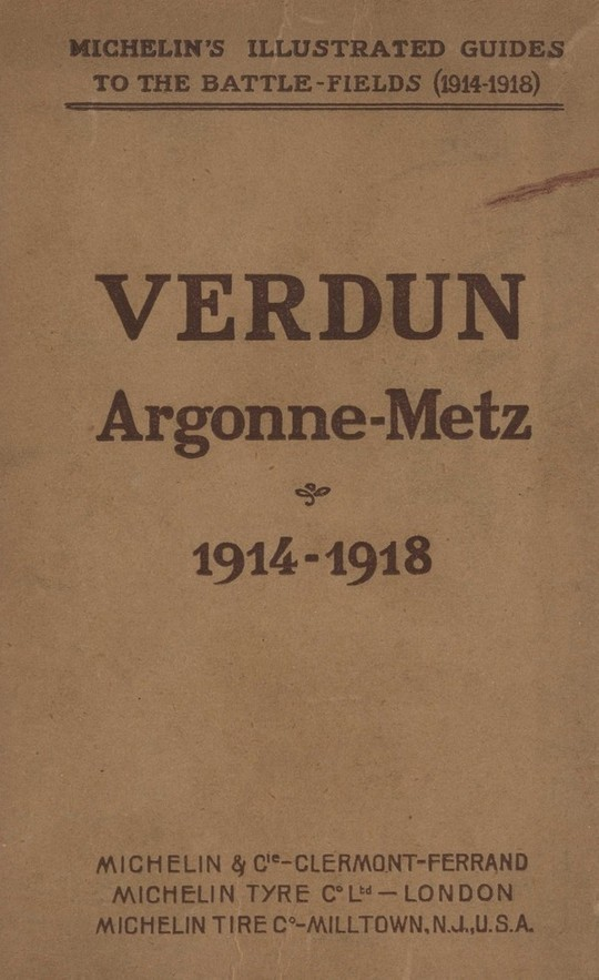 Verdun Argonne-Metz 1914-1918 Michelin's Illustrated Guides to the Battle-fields (1914-1918)