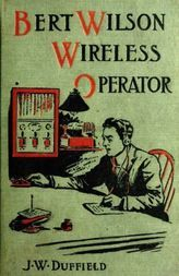 Bert Wilson, Wireless Operator