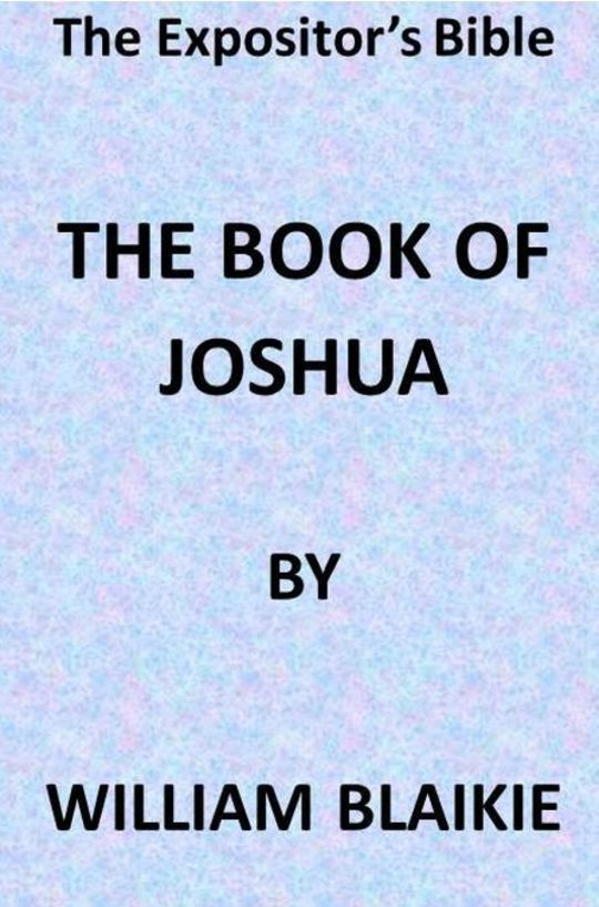 The Expositor's Bible: The Book of Joshua