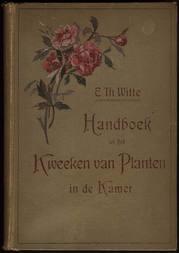 Kamerplanten: Handboek tot het kweeken van planten in de kamer